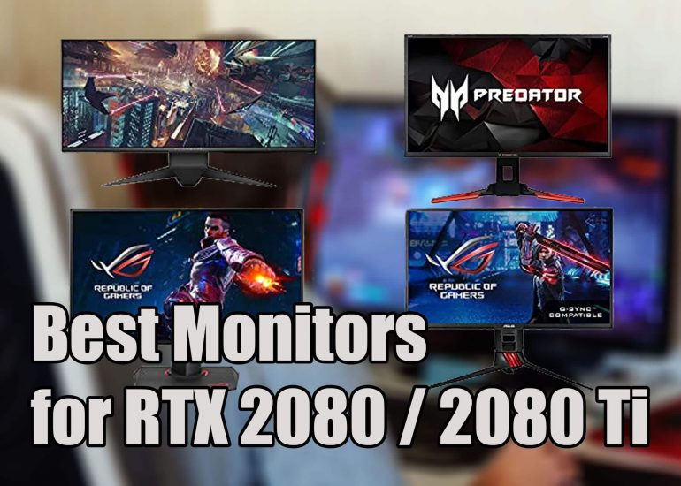 Best Monitors for RTX 2080 / 2080 Ti