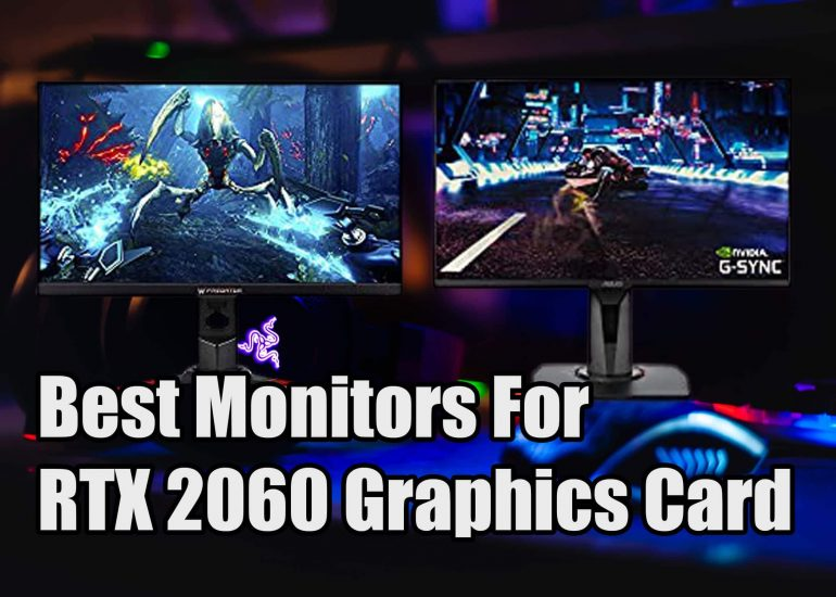 Best Monitors For RTX 2060 Graphics Card