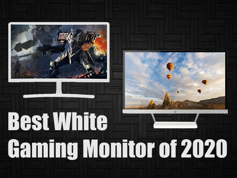 Best White Gaming Monitor of 2020