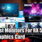 Best Monitors For RX 580 Graphics Card