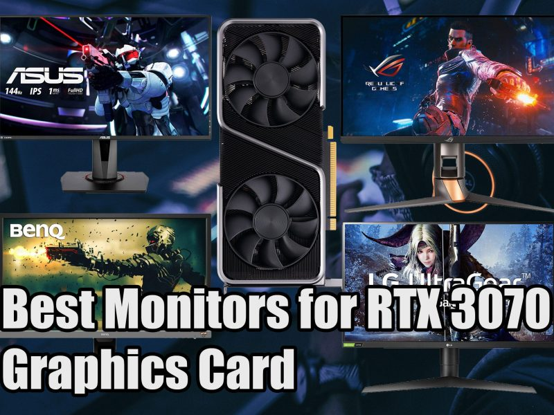 Best Monitors for RTX 3070 Graphics Card