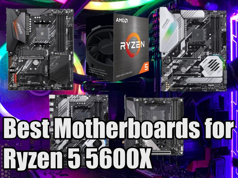Best Motherboards for Ryzen 5 5600X