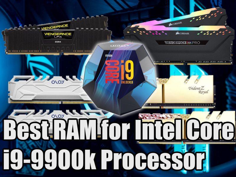 Best RAM for i9 9900k Processor