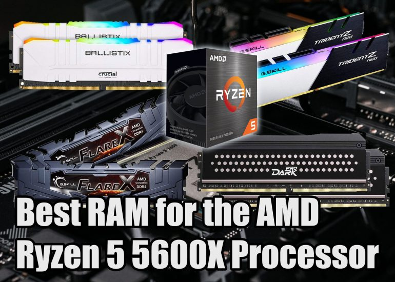Best RAM for Ryzen 5 5600X Processor