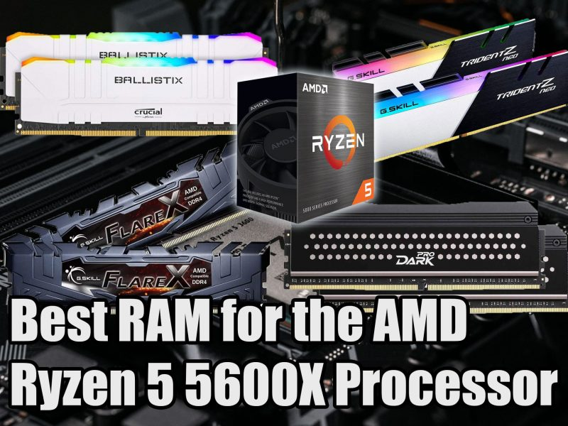 Best RAM for Ryzen 5 5600X Processor