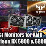 Best Monitors for AMD Radeon RX 6800 & 6800 XT