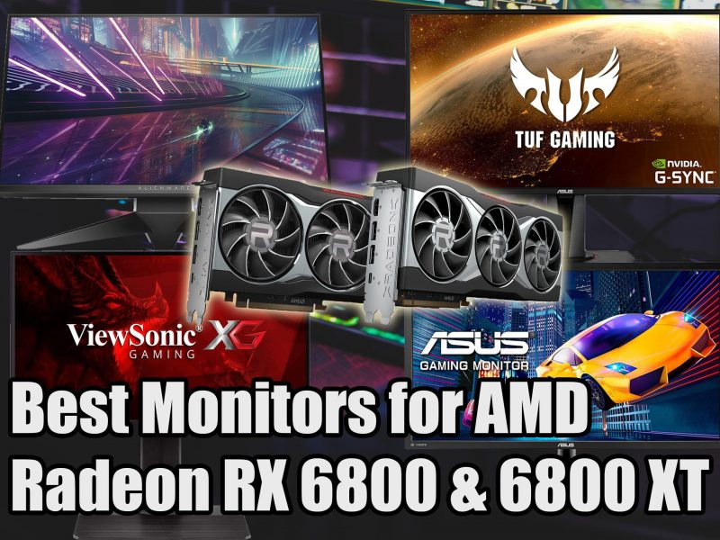 Best Monitors for AMD Radeon RX 6800 & 6800 XT
