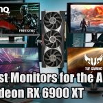 Best Monitors for Radeon RX 6900 XT