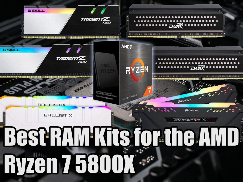 Best RAM for the AMD Ryzen 7 5800X