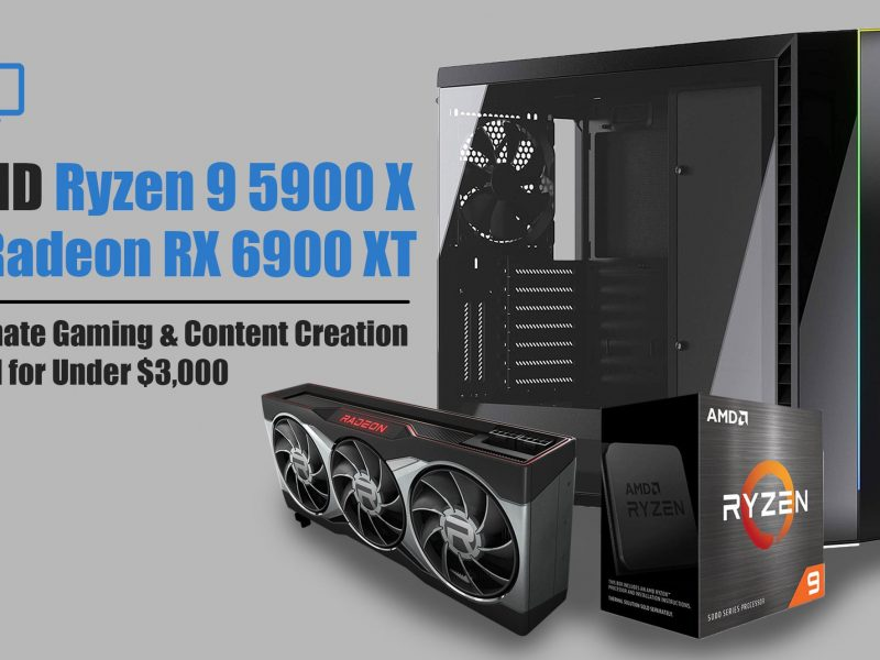 Ryzen 9 5900X + AMD Radeon RX 6900 XT Build Under $3000