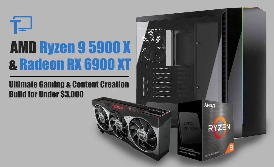 Ryzen 9 5900X + AMD Radeon RX 6900 XT Build Under $3000