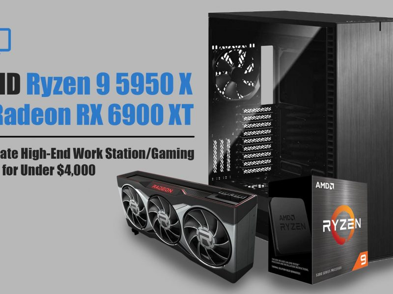 Ryzen 9 5950X + AMD Radeon RX 6900 XT Build Under $4000