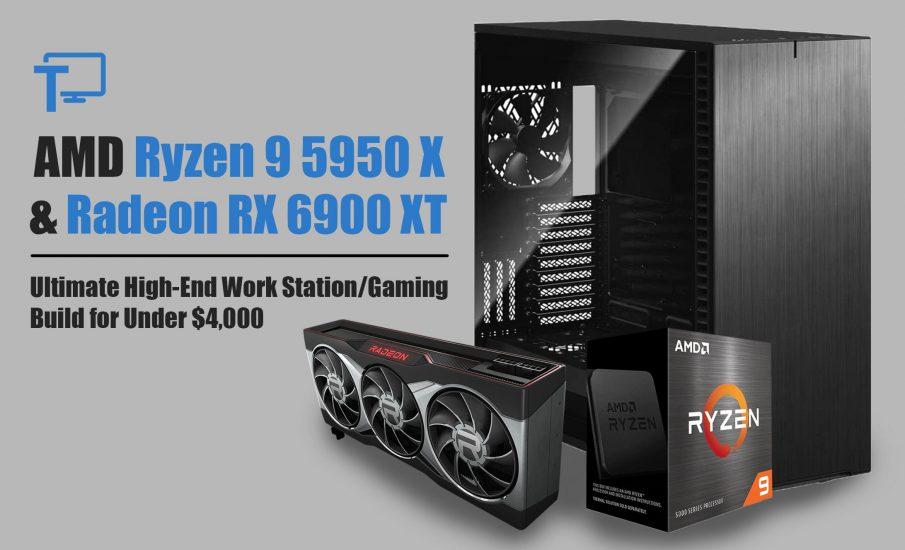 Ryzen 9 5950X + AMD Radeon RX 6900 XT Build Under $4000