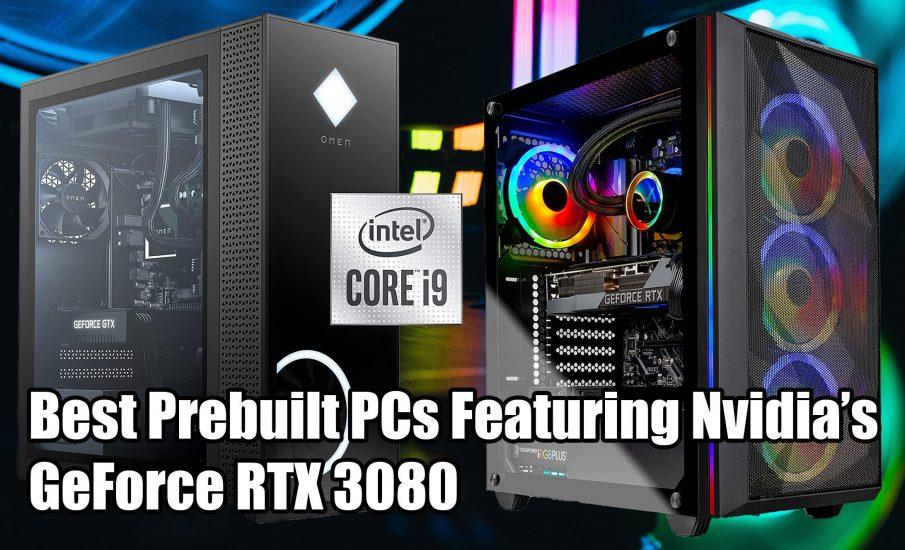 Best Prebuilt PCs Featuring Nvidia's GeForce RTX 3080