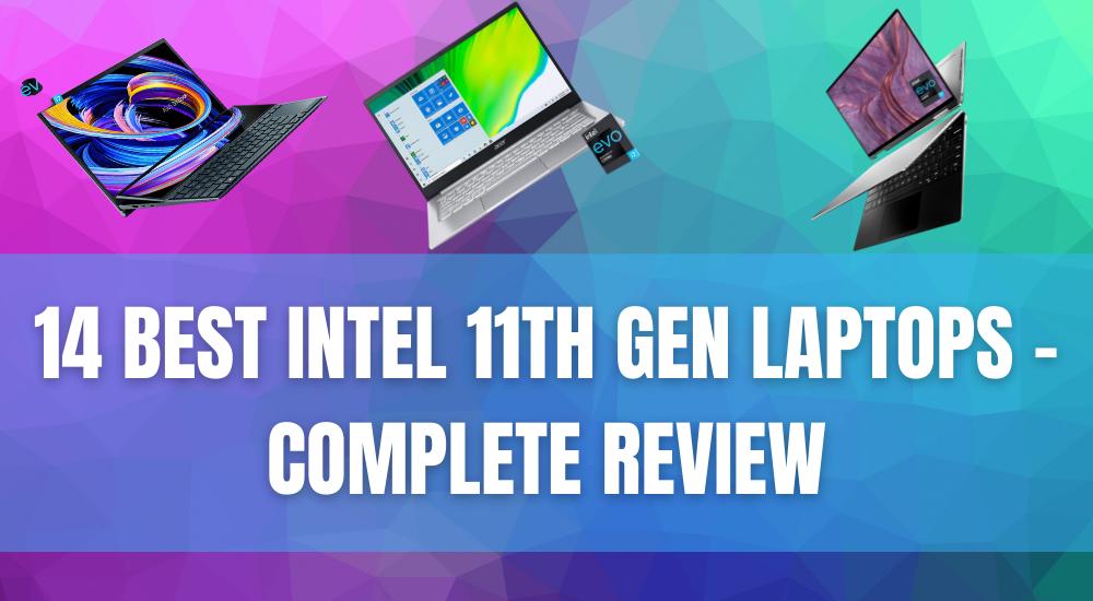 14 Best Intel 11th Gen Laptops – Complete Review