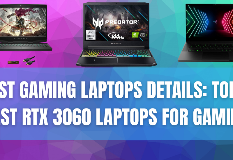 Best Gaming Laptops Details: Top 6 Best Rtx 3060 Laptops For Gaming