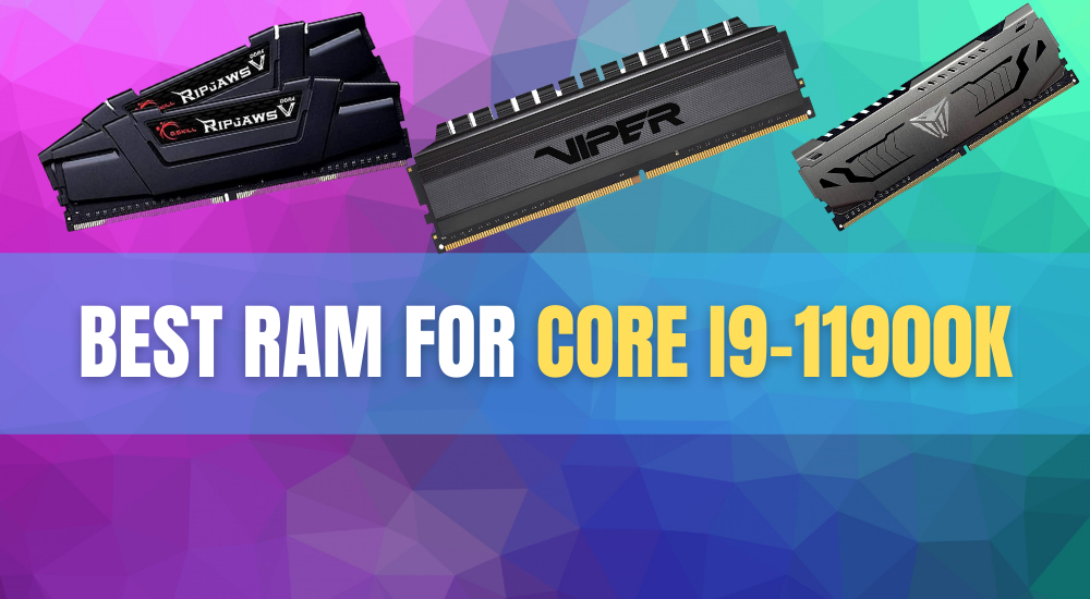 Best RAM for Core i9-11900K