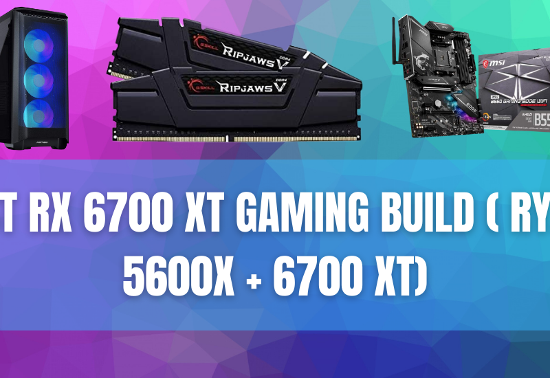 Best RX 6700 XT Gaming Build ( Ryzen 5600X + 6700 XT)