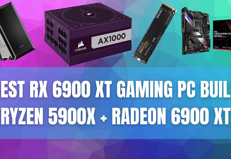 Best RX 6900 XT Gaming PC Build (Ryzen 5900X + Radeon 6900 XT)