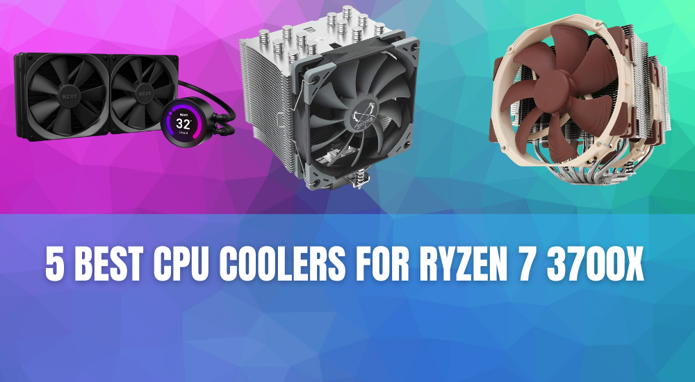 5 Best CPU Coolers For Ryzen 7 3700x – A Buying Guide