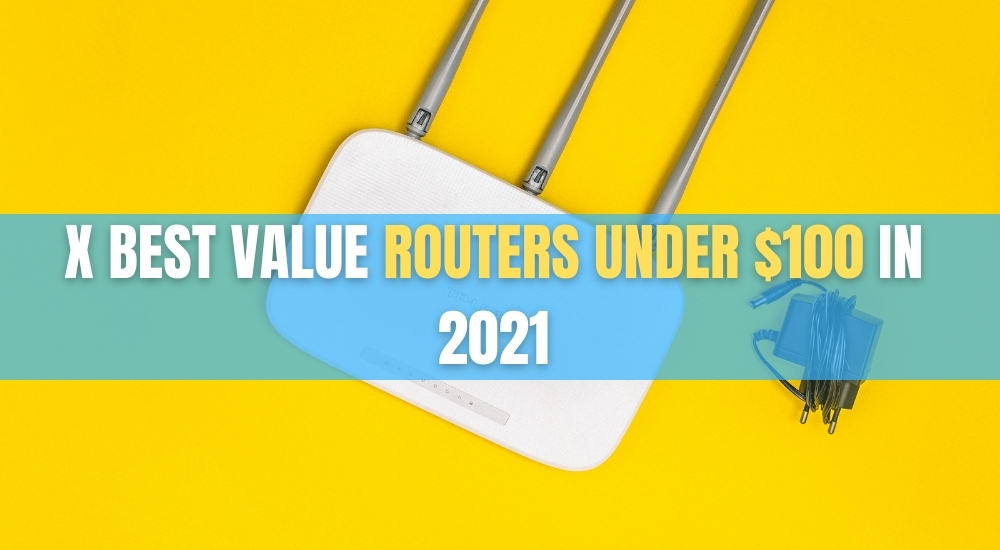 12 best value routers under $100 in 2021